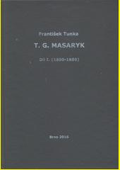T.G. Masaryk. Díl I., (1850-1886)  (odkaz v elektronickém katalogu)