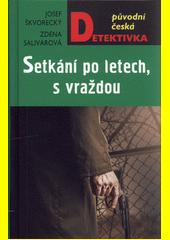 Setkání po letech, s vraždou  (odkaz v elektronickém katalogu)