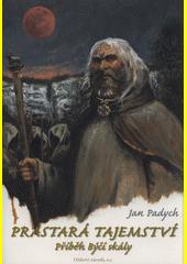 Prastará tajemství : příběh Býčí skály : dobrodružný a mysteriózní román z konce pravěku  (odkaz v elektronickém katalogu)