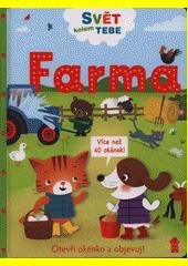 Svět kolem tebe. Farma  (odkaz v elektronickém katalogu)