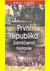 První republika : zamlčená historie  (odkaz v elektronickém katalogu)