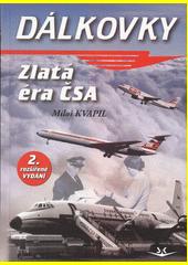 Dálkovky : zlatá éra ČSA  (odkaz v elektronickém katalogu)