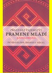 Prastaré tajemství pramene mládí. Kniha druhá, Příručka ke knize Petera Keldera  (odkaz v elektronickém katalogu)