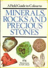 A field guide in colour to minerals, rocks and precious stones  (odkaz v elektronickém katalogu)