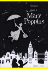 Na výletě s Mary Poppins : podle knihy Pamely Lyndon Traversové  (odkaz v elektronickém katalogu)
