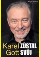Karel Gott : zůstal svůj  (odkaz v elektronickém katalogu)