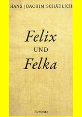 Felix und Felka  (odkaz v elektronickém katalogu)