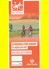 Elektrokola pro seniory (a nejen pro ně). Krajinou Bechyňska (odkaz v elektronickém katalogu)