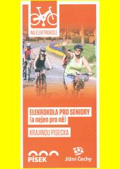 Elektrokola pro seniory (a nejen pro ně). Krajinou Písecka (odkaz v elektronickém katalogu)