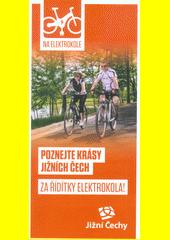 Poznejte krásy Jižních Čech : za řídítky elektrokola! (odkaz v elektronickém katalogu)