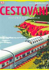Cestování : historie v obrazech  (odkaz v elektronickém katalogu)