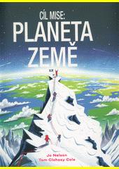 Cíl mise: planeta Země  (odkaz v elektronickém katalogu)