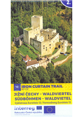Jižní Čechy - Waldviertel : cyklotrasa EuroVelo 13 = Südböhmen - Waldviertel : Fernradweg EuroVelo 13 : Iron courtain trail. 2.  (odkaz v elektronickém katalogu)