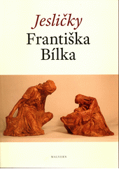 Jesličky Františka Bílka  (odkaz v elektronickém katalogu)