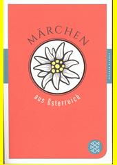 Märchen aus Österreich : Märchen der Welt  (odkaz v elektronickém katalogu)