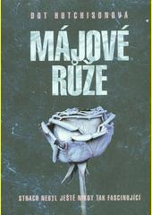 Májové růže  (odkaz v elektronickém katalogu)