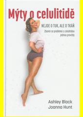 Mýty o celulitidě : není to tuk, je to fascie!  (odkaz v elektronickém katalogu)