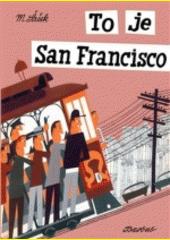 To je San Francisco  (odkaz v elektronickém katalogu)