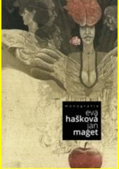 Eva Hašková, Jan Maget : monografie  (odkaz v elektronickém katalogu)