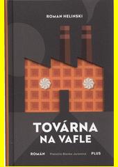 Továrna na vafle  (odkaz v elektronickém katalogu)
