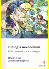 Dialog s nevědomím : práce s metodou voice dialogue  (odkaz v elektronickém katalogu)