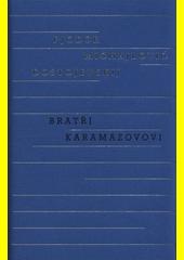 Bratři Karamazovovi  (odkaz v elektronickém katalogu)
