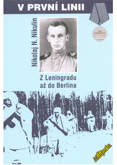 V první linii : z Leningradu až do Berlína  (odkaz v elektronickém katalogu)