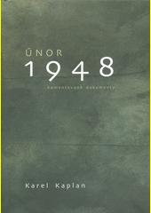Únor 1948 : komentované dokumenty  (odkaz v elektronickém katalogu)