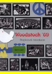 Woodstock '69 : rock'n'rollová revoluce  (odkaz v elektronickém katalogu)