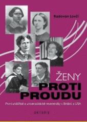 Ženy proti proudu : první unitářské a univerzalistické reverendky v Británii a USA  (odkaz v elektronickém katalogu)
