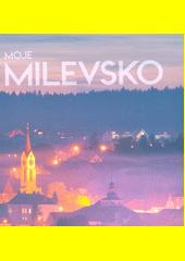 Moje Milevsko (odkaz v elektronickém katalogu)