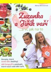 Zuzanka a Jiřík vaří : ...a ví, jak na to  (odkaz v elektronickém katalogu)