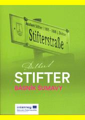 Adalbert Stifter : básník Šumavy  (odkaz v elektronickém katalogu)