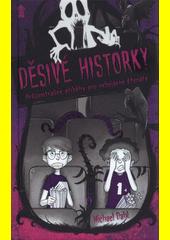 Děsivé historky : hrůzostrašné příběhy pro nebojácné čtenáře  (odkaz v elektronickém katalogu)