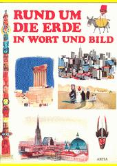 Rund um die Erde in Wort und Bild  (odkaz v elektronickém katalogu)