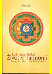Život v harmonii : hovory o bdělosti, sebeléčbě a meditaci  (odkaz v elektronickém katalogu)