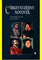 Církevní dějiny. Novověk  (odkaz v elektronickém katalogu)