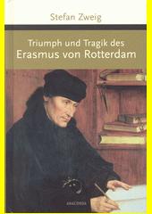 Triumph und Tragik des Erasmus von Rotterdam  (odkaz v elektronickém katalogu)