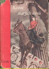 Konec starých časů : román  (odkaz v elektronickém katalogu)