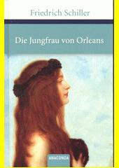 Die Jungfrau von Orleans : eine romantische Tragödie  (odkaz v elektronickém katalogu)