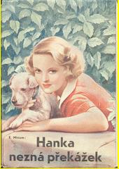 Hanka nezná překážek : [dívčí románek]  (odkaz v elektronickém katalogu)
