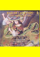 Bailar cantando : fiesta mestiza en el Perú (odkaz v elektronickém katalogu)