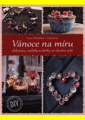 Vánoce na míru : dekorace, ozdoby a dárky ve vlastní režii  (odkaz v elektronickém katalogu)