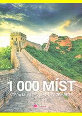 1000 míst, která musíte vidět, než zemřete  (odkaz v elektronickém katalogu)