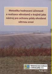 Metodika hodnocení účinnosti a realizace větrolamů v krajině jako nástroj pro ochranu půdy ohrožené větrnou erozí  (odkaz v elektronickém katalogu)