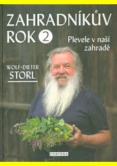 Zahradníkův rok. 2, Plevele v naší zahradě  (odkaz v elektronickém katalogu)