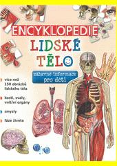 Lidské tělo : dětská ilustrovaná encyklopedie  (odkaz v elektronickém katalogu)
