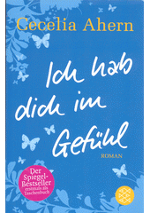 Ich hab dich im Gefühl : Roman  (odkaz v elektronickém katalogu)