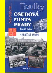 Osudová místa Prahy : napříč dějinami  (odkaz v elektronickém katalogu)