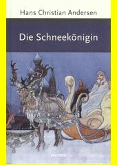 Die Schneekönigin und andere Märchen  (odkaz v elektronickém katalogu)